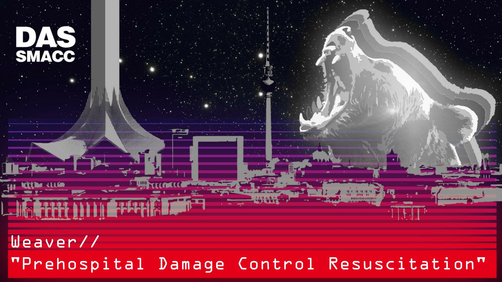Prehospital Damage Control Resuscitation for Shock and Massive Haemorrhage